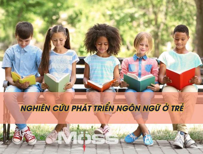 Nghiên cứu phát triển ngôn ngữ ở trẻ là cần thiết
