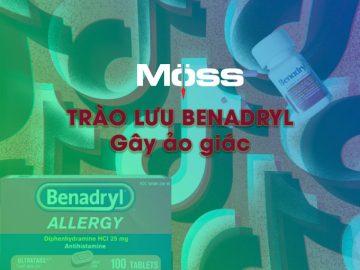 trao-luu-benadryl-tiktok-tech-moss